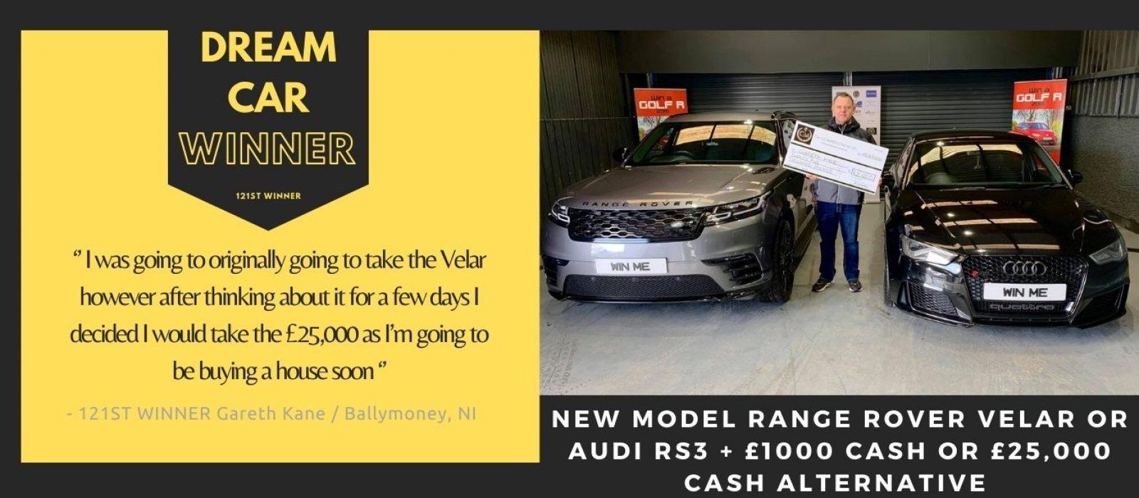 GARETH KANE-Ballymoney-121st Winner-Range Rover Velar or Audi RS3 Or £25,000 Alternative Cash Prize-Cm Competitions NI