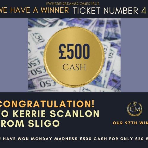 KERRIE SCANLON-Sligo-97th Winner-Monday Madness £500 Cash For Only £20 #13-Cm Competitions NI